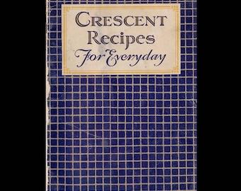 Crescent Recipes for Everyday - Vintage Recipe Book c. 1915