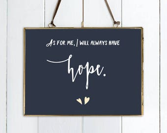 As For Me, I Will Always Have Hope... Psalm 71:14 Bible Verse PRINT.  Christian Wall Art.  Christian Birthday.  Christian Christmas Gift.