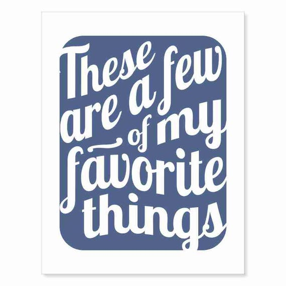 Printable Digital Download - Typography Art Print - These Are a Few of My Favorite Things v2 - music inspired printable download in navy
