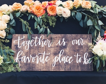 Together is our Favorite Place to Be; Wooden Sign, Rustic