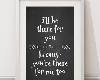 I'll Be There For You Friends Lyrics - HIGH QUALITY PRINT -  Choose Your Size - Wall Art - Poster Print - Modern Design