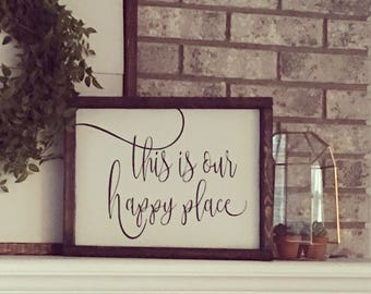 this is our happy place [FREE SHIPPING!]