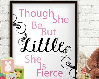 Though She Be But Little She Is Fierce, Though She Be But Little, Though She Be Little, Though She Be But Little Canvas, Though She Be Print