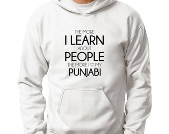 The more I learn about people the more I love my Punjabi Hoodie