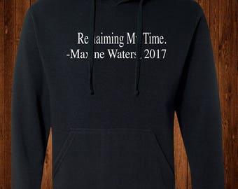 Black History sweatshirt, Reclaiming My Time , Civil Rights shirts, Maxine Waters Sweatshirt, maxine waters t-shirt, Pullover hoodie
