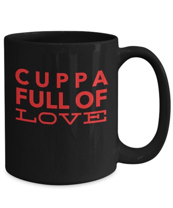 Uplifting coffee mug  cuppa full of love black cup  motivating mug