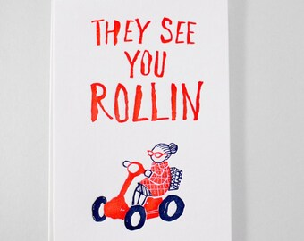 They see you Rolling  - LETTERPRESS CARD