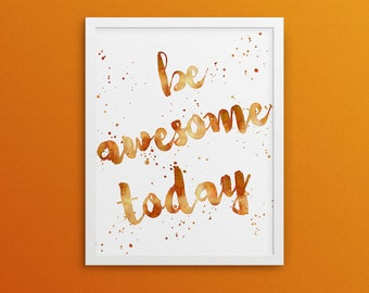 Orange Topaz Be awesome today, Daily inspiration, Watercolor, Printable Poster, Digital Art, Room Decoration- Instant Download