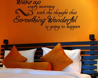 Wake Up Every Morning With the Thought That Something Wonderful Is Going To Happen Wall Decal