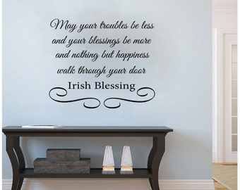Irish Blessing- May Your Troubles Be Less and Your Blessings Be More Wall Decal 26x22