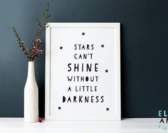 Stars Can't Shine Without A Little Darkness // Quote // Monochrome // A4 Print // A5 Print // Prints // Wall Art // Inspirational //