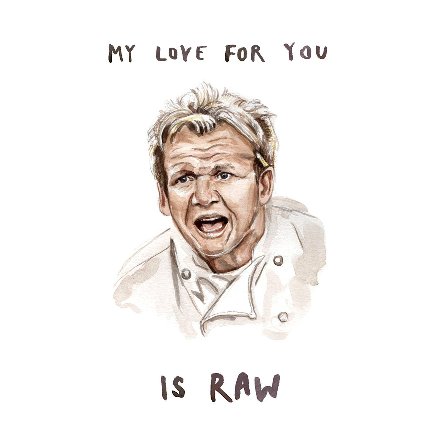 My Love for you is RAW Gordan Ramsay Greeting Card Funny