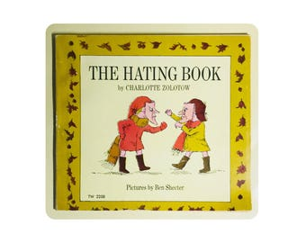 The Hating Book by Charlotte Zolotow, Pictures by Ben Shecter, 1973 Edition