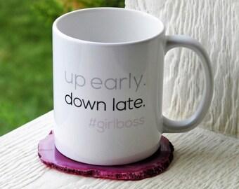 Girl Boss Mug // Up Early Down Late - #GirlBoss Mug // Maker Mug // Like A Boss Mug // Inspirational Mug // Boss Mug