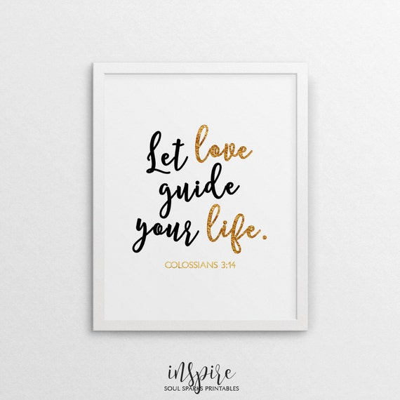 Love Quotes About Life: Let Love Guide Your Life Bible Scripture Bible Quote Gold