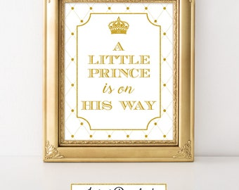 Prince White and Gold-A 011 A little Prince is on his way Sign Party Sign, Party Decoration, Baby Shower, Prince theme Celebration