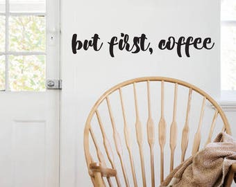But First, Coffee Style Decal 6x36 saying Chunky Script Decor Vinyl Wall Decal Graphic