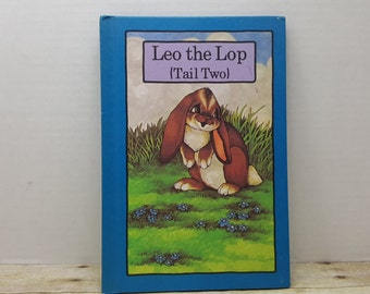 Leo the Lop Tail Two, 1979, Hardcover serendipity book, moral book, vintage kids book