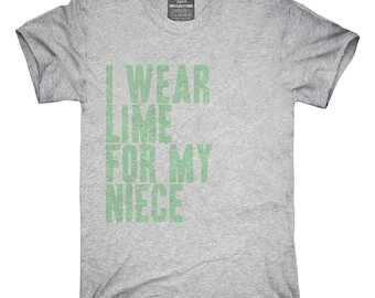 I Wear Lime Green For My Niece Awareness Support T-Shirt, Hoodie, Tank Top, Gifts