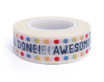 Awesome! Way to Go! Motivational Washi Tape, 15mm x 10 yards by Love My Tapes