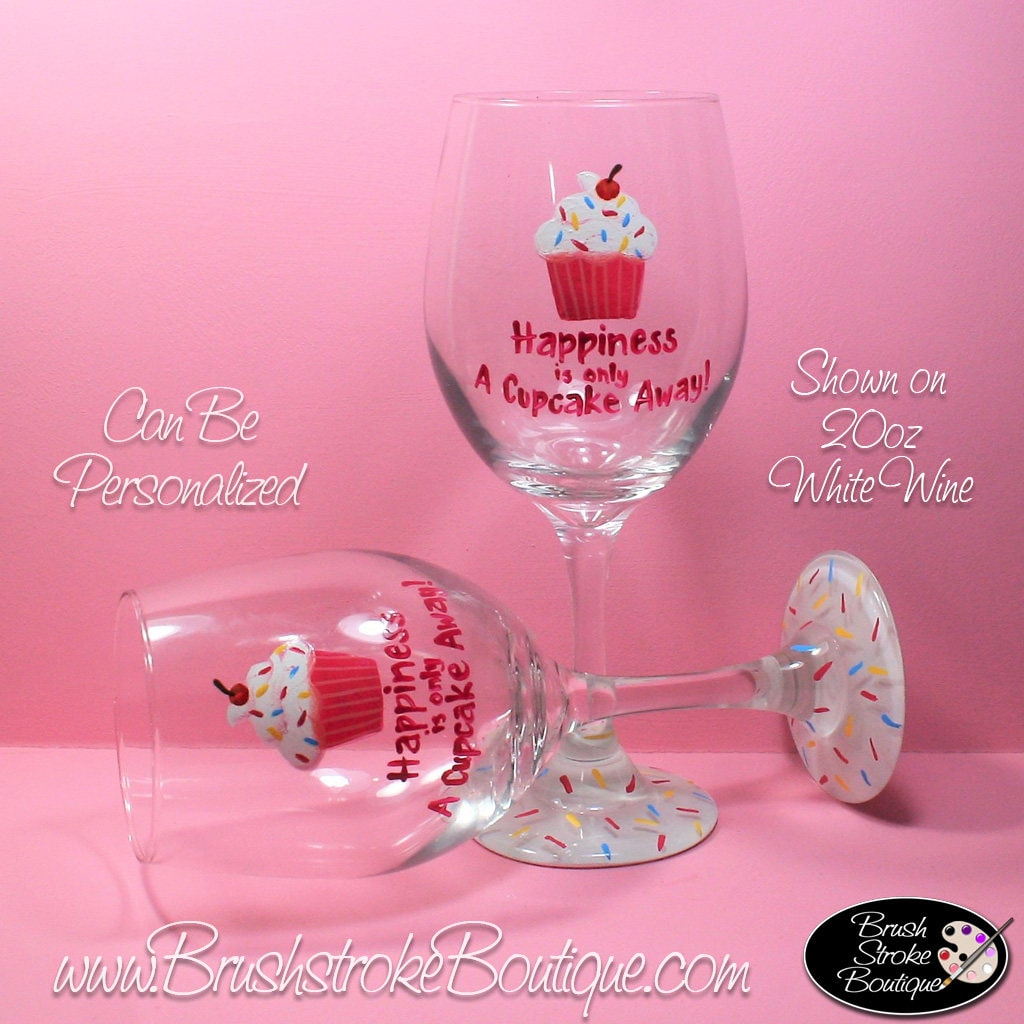 Hand Painted Wine Glass Happiness Cupcake Personalized and