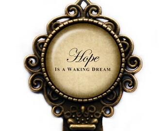 "Aristotle ""Hope is a waking dream."" Bookmark"