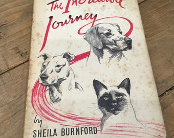 The Incredible Journey by Shelia Burnford 2nd edition 1961 dustcover and illustrated book club edition