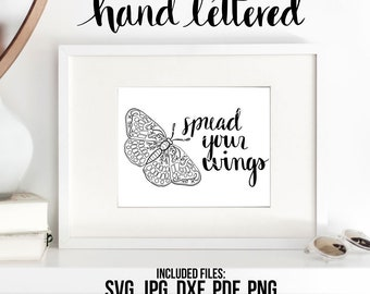 Your Wings Printable, Spread Your Wings, WIngs Quote SVG, Hand Lettered, Calligraphy Cut File, SVG Cut File, Graphic Overlay