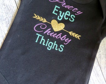 Pretty eyes and chubby thighs, bodysuit, pretty eyes chubby thighs, baby graphic tee