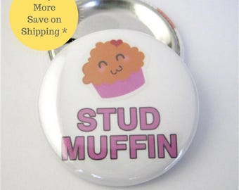 """Stud Muffin 1.5"""" Pin Button Badge, Backpack Button, Dorm Room Funny Fridge Magnet, Locker Decoration, Office Holiday Party Pin Gift Idea"""