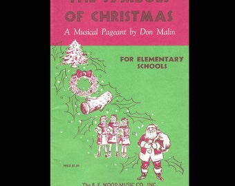 The Symbols of Christmas, A Musical Pageant by Don Malin - Vintage Music Book -Published by The B.F. Wood Music Co.  c. 1962