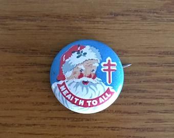 1950's Tuberculosis Association Santa Pin- Tuberculosis Association Christmas Fundraiser Pin- Health to All Pin