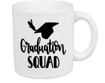 Graduation Squad Senior Class of 2018 Grad Gift Mug Coffee Cup Gift Home Decor Kitchen Bar Gift for Her Him Jenuine Crafts