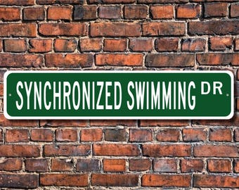 Synchronized Swimming, Synchronized Swimming Sign, Synchronized Swimming Fan, Swimmer's Gift, Custom Street Sign, Quality Metal Sign
