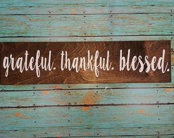 Grateful thankful blessed wood sign