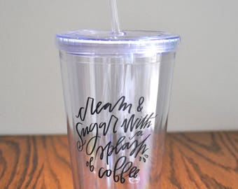 cream & sugar with a splash of cream 16 oz. acrylic tumbler// funny cute coffee cup // teacher gift // mother's day gift // birthday present