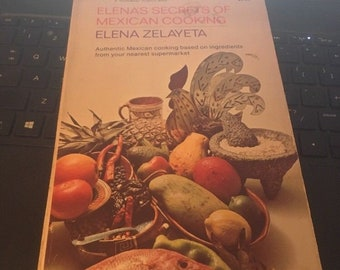 Elena's Secrets of Mexican Cooking, Elena Zelayeta , 1973 Softcover