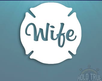 Fire Wife Decal - Pick SIZE and COLOR - firefighter decal - firefighter - fire Wife - firefighter eife - thin red line decal - Proud wife