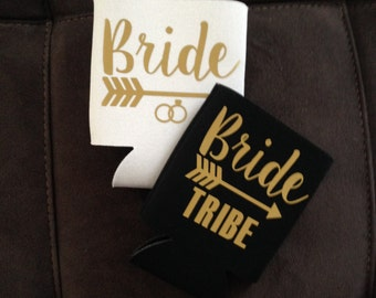 Bride Tribe Can Coolers - Customized Option -  Bridesmaid / Bachelorette