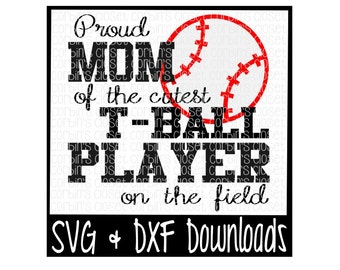 Proud Mom of the Cutest T-Ball Player on the Field Cutting File - DXF & SVG Files - Silhouette Cameo, Cricut