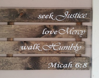 Seek Justice Love Mercy Walk Humbly Micah 6:8 sign