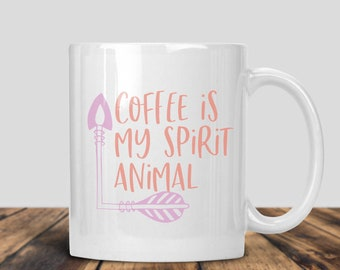 Coffee Is My Spirit Animal Mug, Coffee Mug, Cute Mug, Cute Coffee, Valentines Gift, Gift For Him, Gift For Her, Birthday Gift, Vday Gift