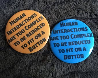 """Human Interactions are Complex 58mm (2 1/4"""") pin button badge"""