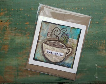 SALE!  Coffee card, coffee art, inspirational card, inspirational art, whimsical art, note card, greeting card, blue, brown, aqua Mmm Coffee