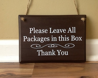 Please Leave All Packages In This Box/ Thank You/ wooden sign hand painted Custom Sign Front Porch Sign Deliveries Delivery Instructions