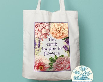 Floral Tote Bag / The earth laughs in flowers Tote / Shopping Bag / Cotton Tote / Reusable Shopper Bag / Mother's Day Gift / Wedding Tote