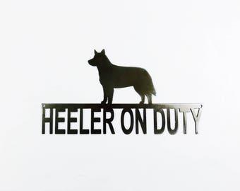 Heeler On Duty Metal Sign - Beware of Dog - Guard Dog Wall Fence Sign - 14ga Steel, Blue Heeler - Weatherproof, ANY COLOR