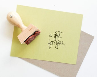 A Gift For You Rubber Stamp - Gift Stamp - Packaging Stamp - Present Stamp - Hand lettered Stamp - Ready to Ship - gift tag stamp - K0049