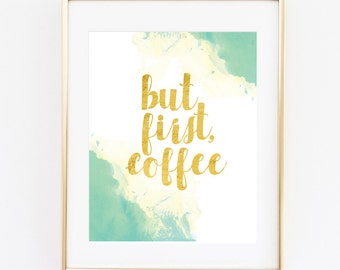 But First Coffee Sign- 8x10 Instant Printable - Wall Art Sign | Home Decor - Quote Sign - Typography Print l Funny Home Sign