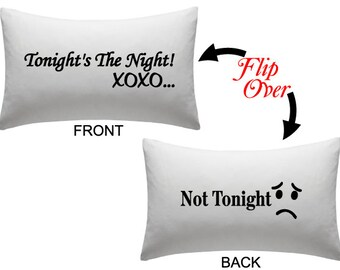 Tonight's The Night XOXO/ Not Tonight - Custom Text Pillow Cover Pillowcase - 2 sided